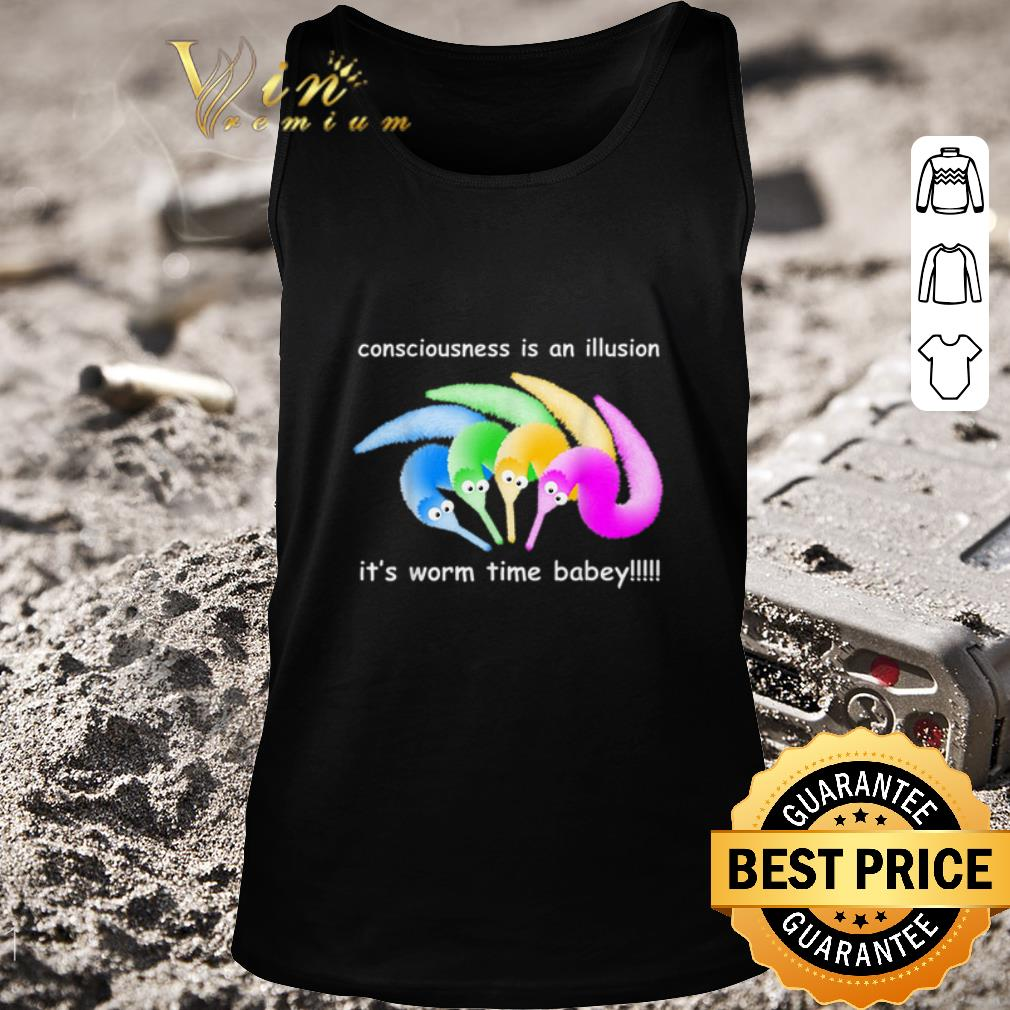 Original Consciousness Is An Illusion Its Worm Time Babey Shirt 2 1.jpg