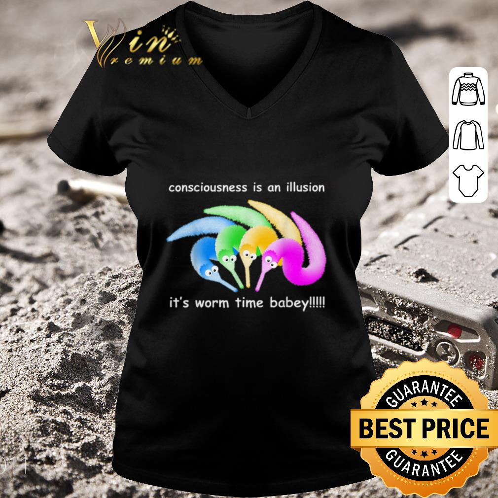 Original Consciousness Is An Illusion Its Worm Time Babey Shirt 3 1.jpg