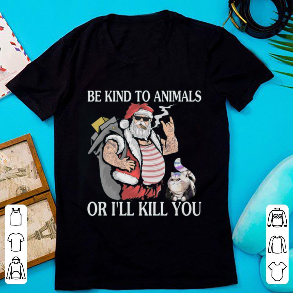 Original Santa Claus And Cat Be Kind To Animals Or I Ll Kill You Shirt 1 1.jpg
