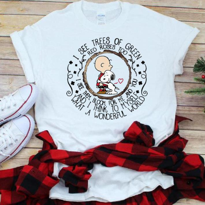 Original Snoopy And Charlie Brown I See Trees Of Green Red Roses Too Shirt 1 1.jpg