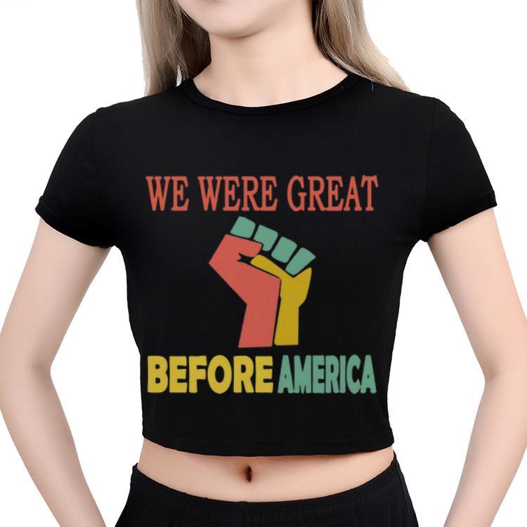 Premium We Were Great Before America Shirt 3 1.jpg