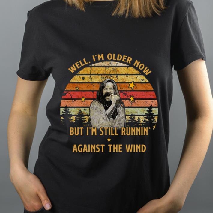Pretty Well I'm Older Now But I Am Still Runnin' Against The Wind Bob Seger Vintage shirt