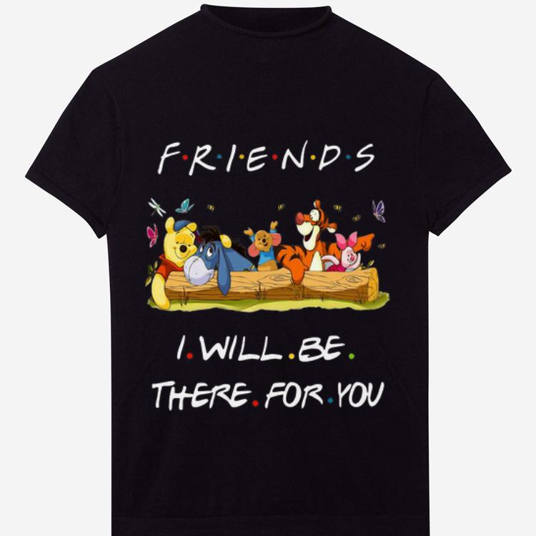 Pretty Winniepedia Friends I Will Be There For You Disney Shirt 1 1.jpg