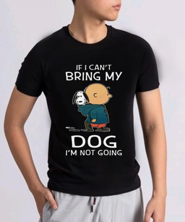 Top Snoopy And Charlie Brown If I Can T Bring My Dog I M Not Going Shirt 2 1.jpg