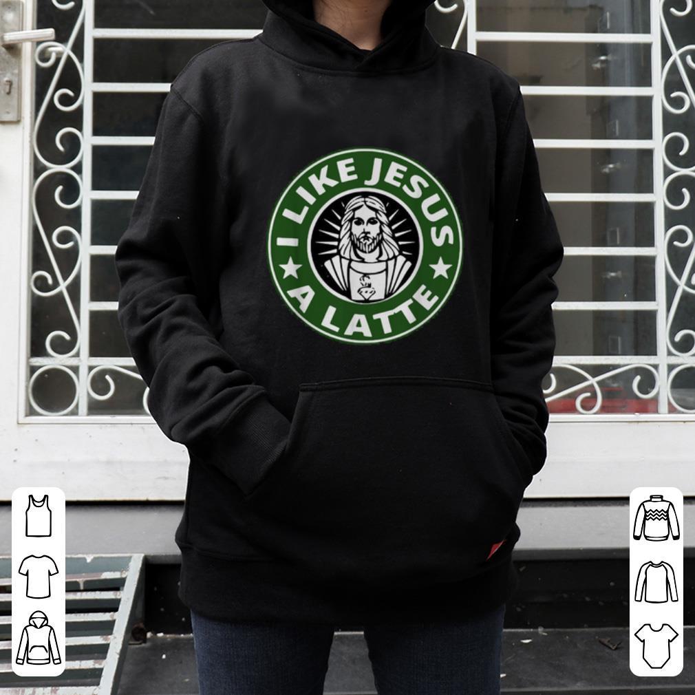 Awesome I like Jesus a latte shirt
