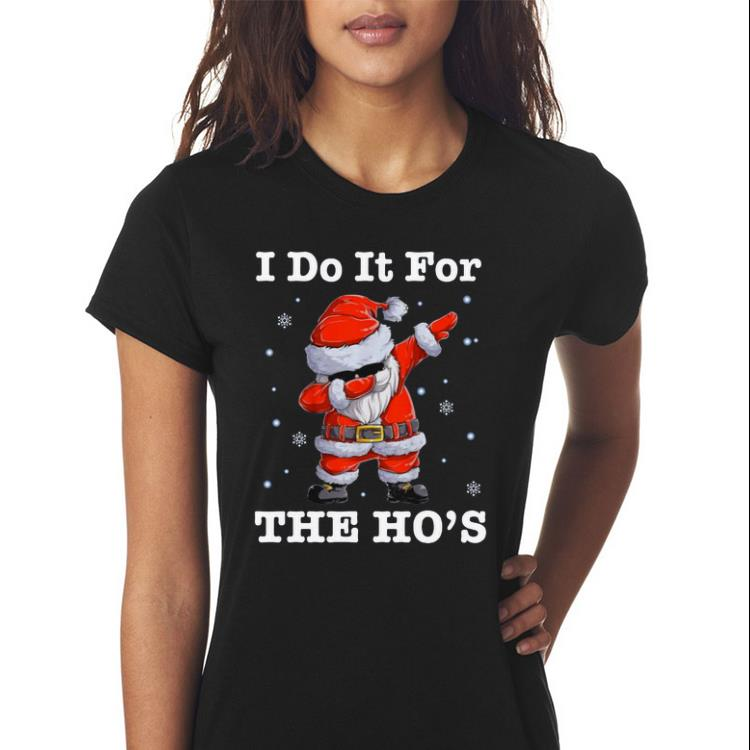 Awesome Santa Claus Dabbing I Do It For The Ho S Christmas Sweater 3 1 1.jpg