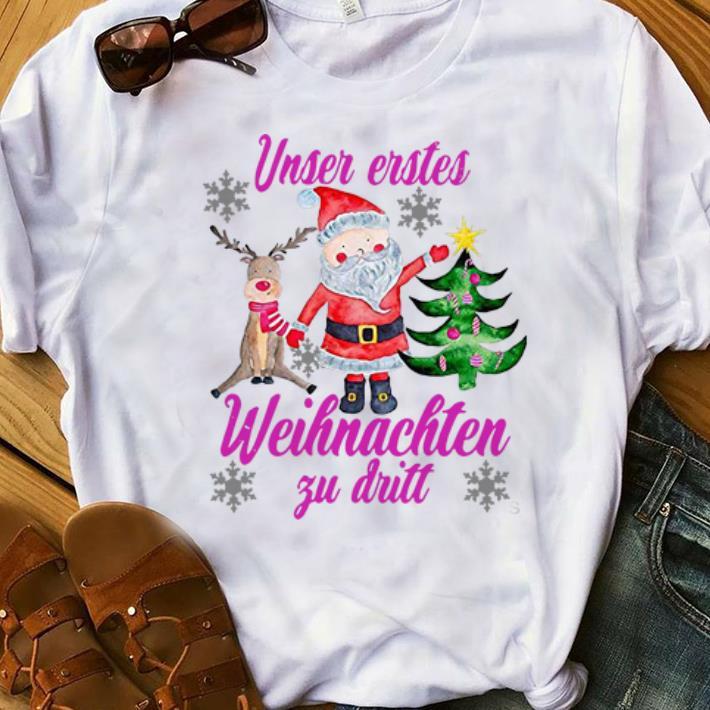 Awesome Unser Erstes Weihnachten Zu Dritt Santa Reindeer Christmas Shirt 1 1.jpg