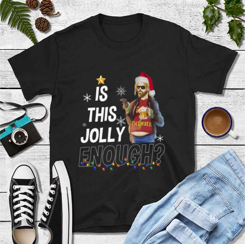 Beautiful Fat Thor God Of Thunder Is This Jolly Enough Christmas shirt