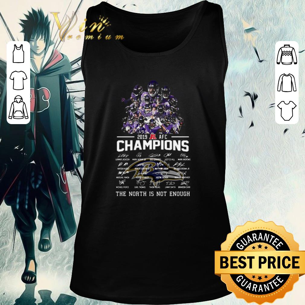 Funny Baltimore Ravens 2019 Afc Champions Signed North Is Not Enough Shirt 2 1.jpg