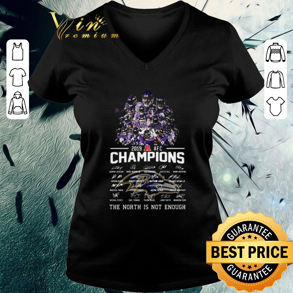 Funny Baltimore Ravens 2019 Afc Champions Signed North Is Not Enough Shirt 3 1.jpg