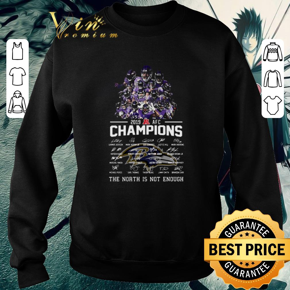 Funny Baltimore Ravens 2019 AFC Champions signed North is not enough shirt
