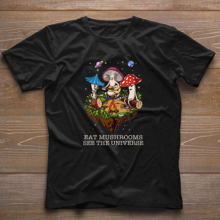 Hot Eat Mushrooms See The Universe Camping Shirt 1 1.jpg