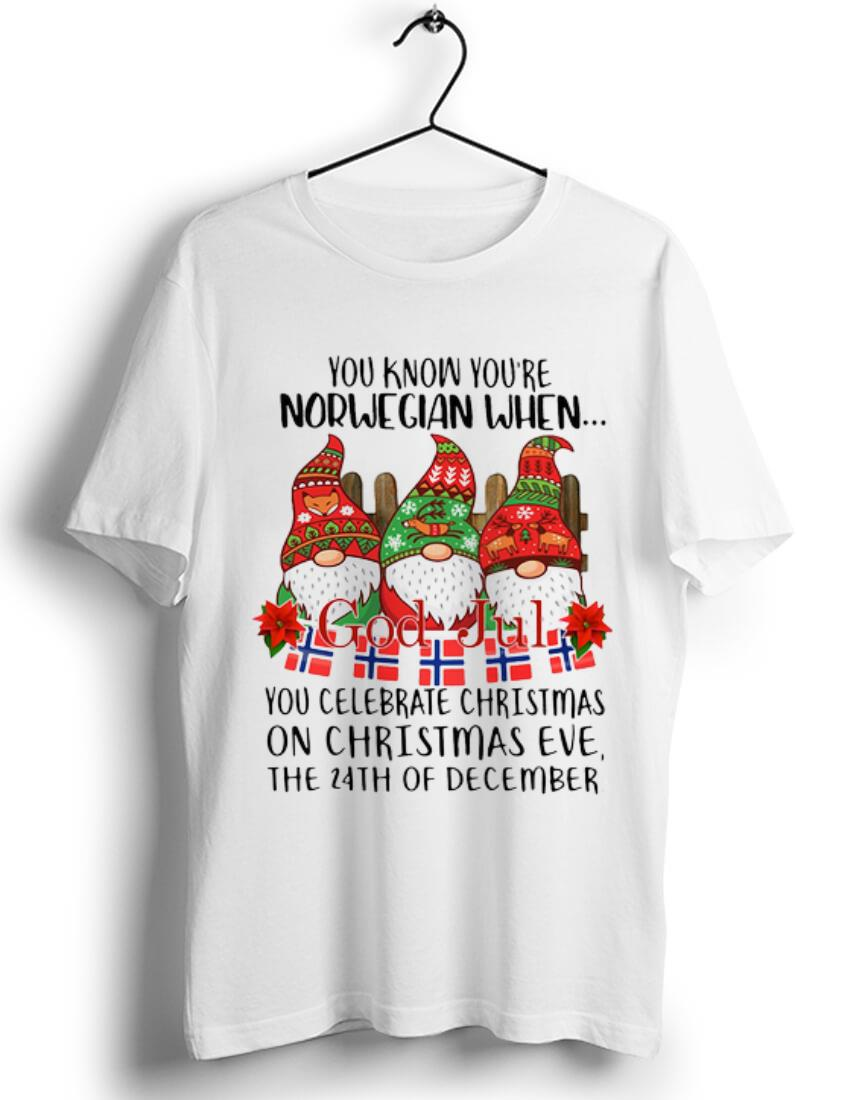 Official Gnomies You Know You Re Norwegian When God Jul Shirt 1 1.jpg