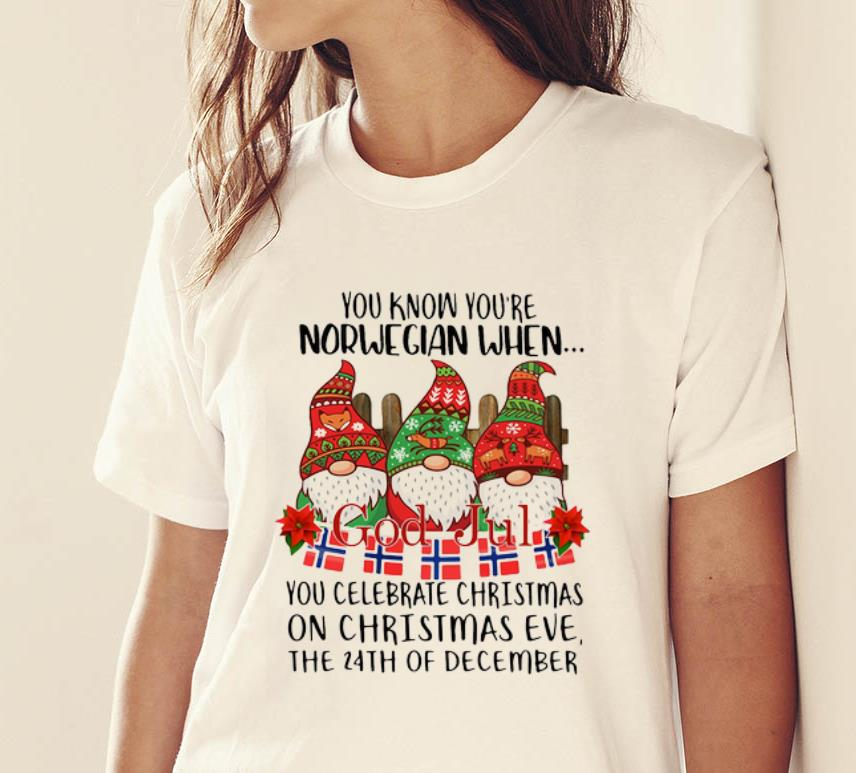 Official Gnomies You Know You Re Norwegian When God Jul Shirt 2 1.jpg