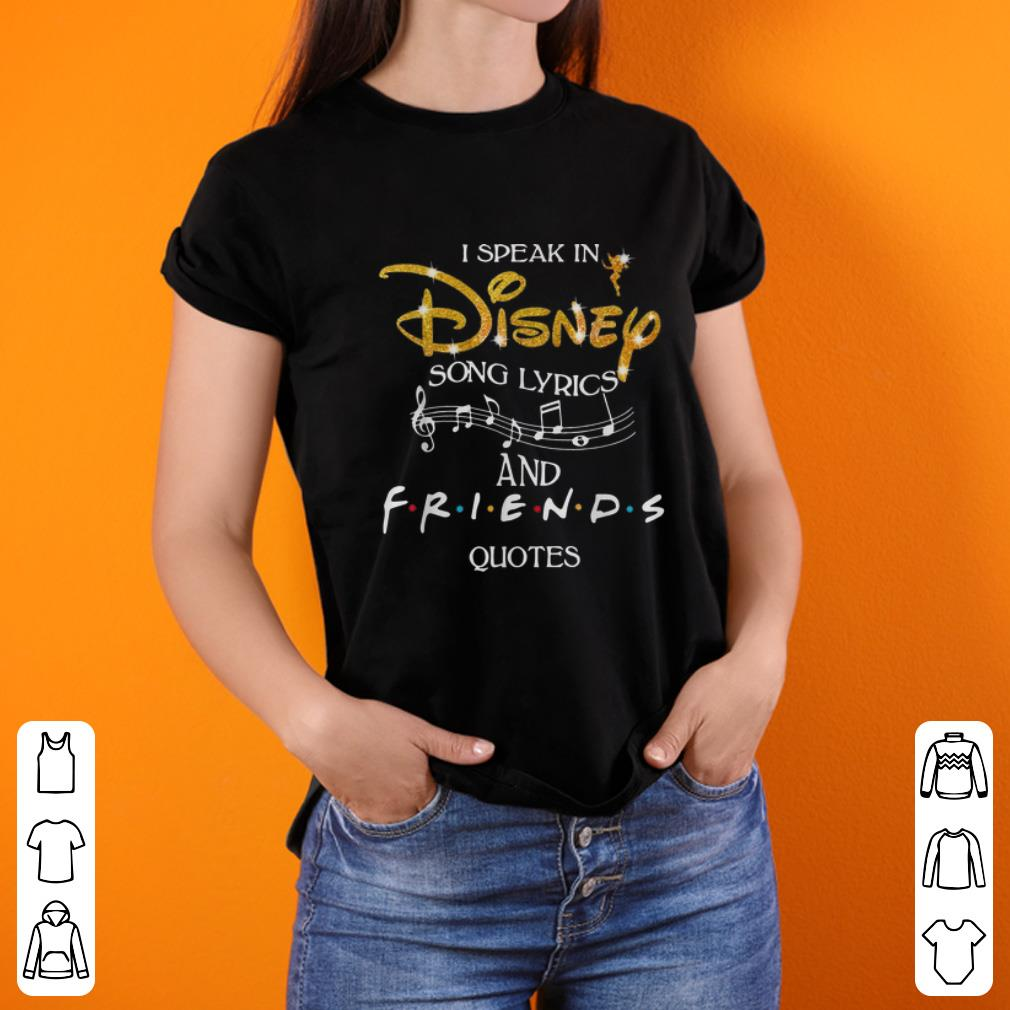 Pretty I Speak In Disney Song Lyrics And Friends Quotes shirt