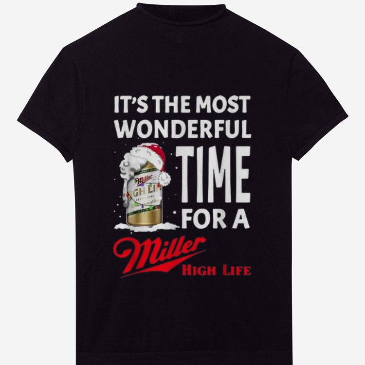 Top It S The Most Wonderful Time Of A Miller High Life Christmas Shirt 1 1.jpg