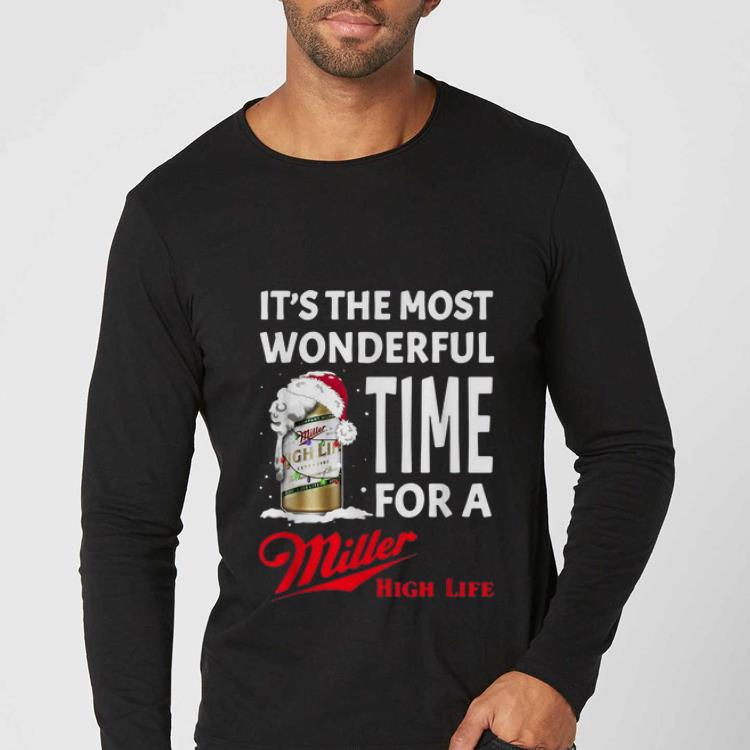 Top It's The Most Wonderful Time Of A Miller High Life Christmas shirt