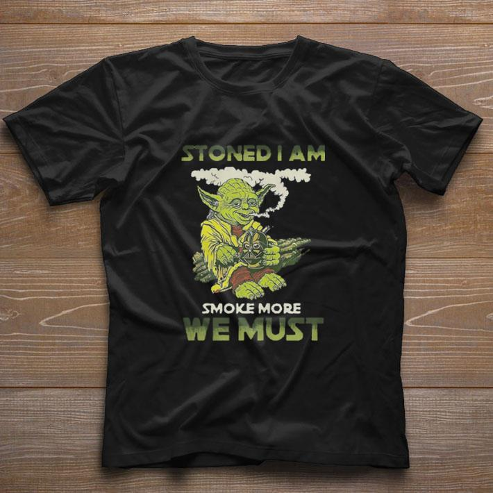 Yoda Stoned I Am Smoke More We Must Shirt 1 1.jpg