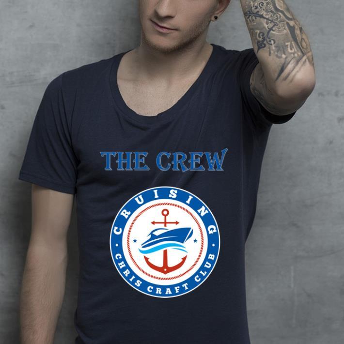 Awesome Cruising Chris Craft Club The Crew shirt