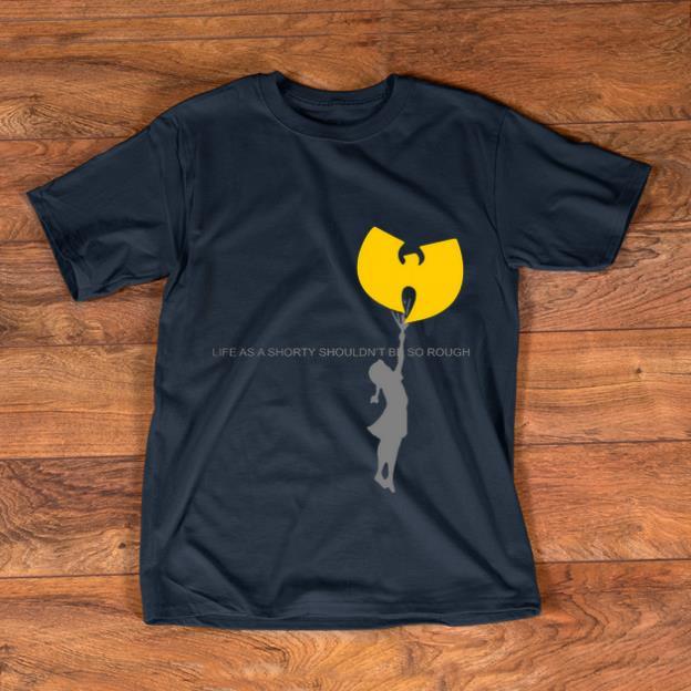 Hot Wu Tang Clan Life As A Shorty Shouldn T Be So Rough Shirt 1 1.jpg
