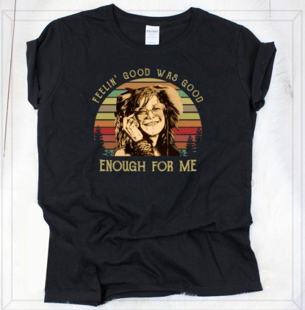 Nice Janis Joplin Feelin Good Was Good Enough For Me Sunset Shirt 2 1.jpg