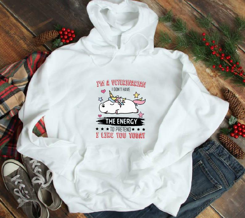 Nice Unicorn I Am A Veterinarian I Don T Have The Energy To Pretend I Like You Today Shirt 1 1.jpg