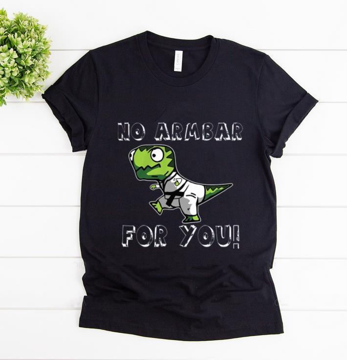Original T Rex No Armbar For You Shirt 1 1.jpg