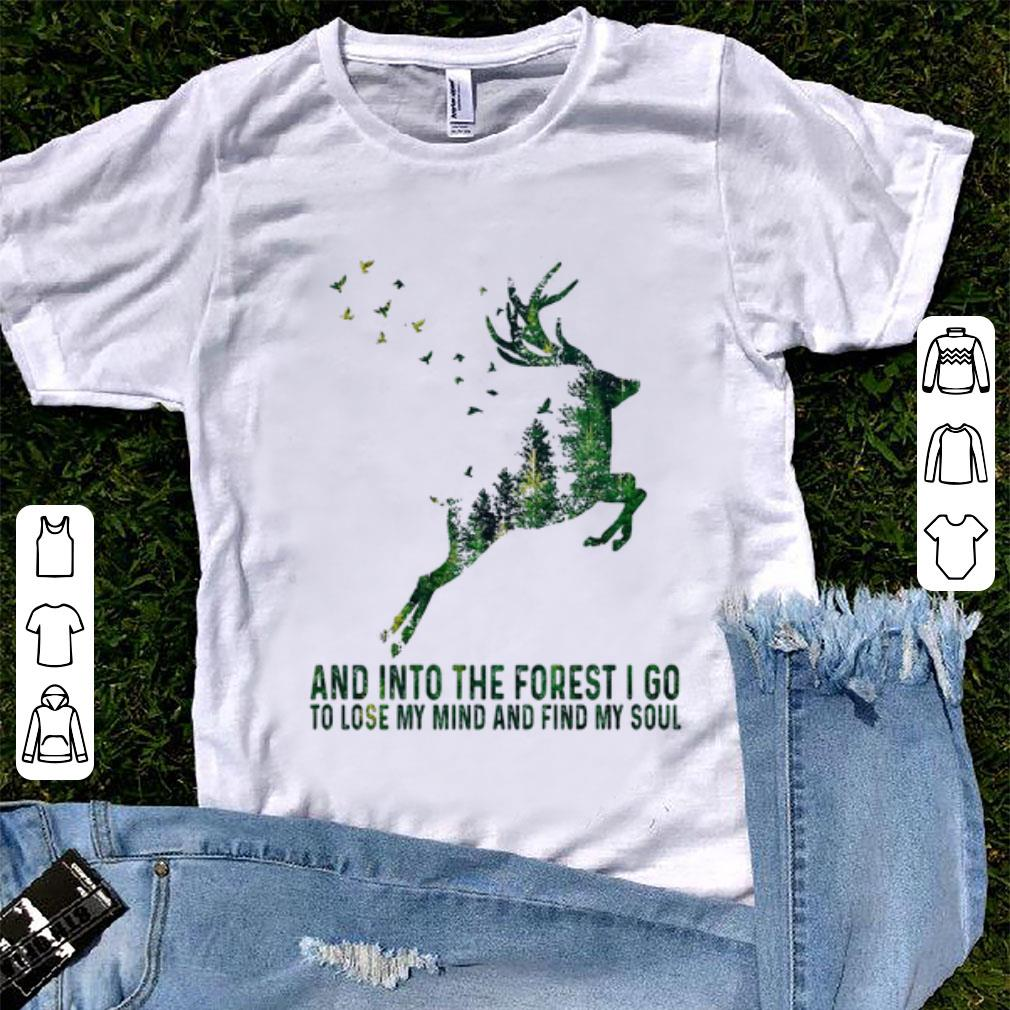 Pretty Deer And Into The Forest I Go To Lose My Mind And Find My Soul Shirt 1 1.jpg