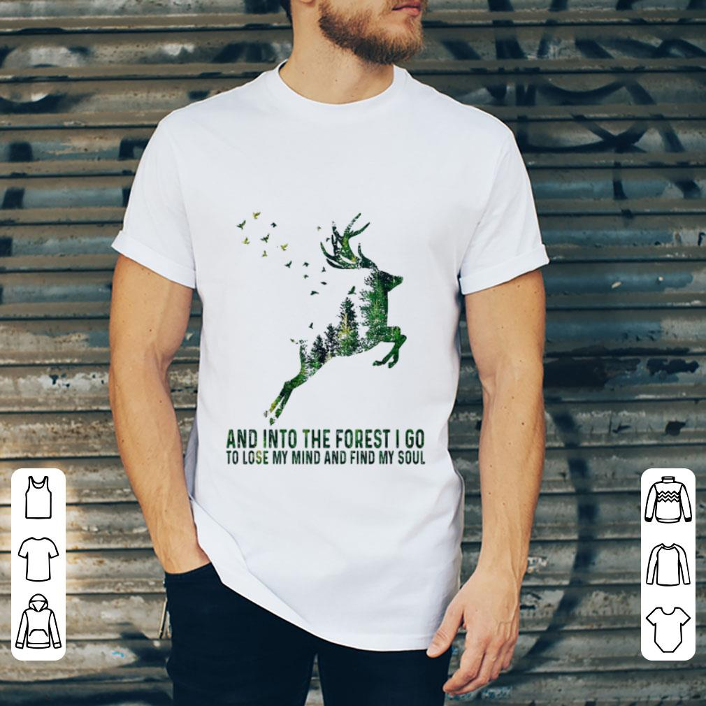 Pretty Deer And Into The Forest I Go To Lose My Mind And Find My Soul Shirt 2 1.jpg