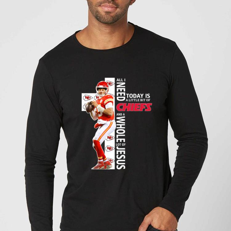 Pretty Patrick Mahomes All i need today is a little bit of Chiefs Jesus shirt