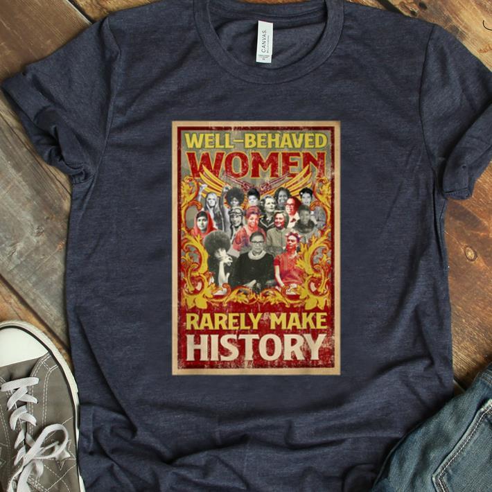 Pretty Rbg Women And Well Behaved Women Rarely Make History Shirt 1 1.jpg