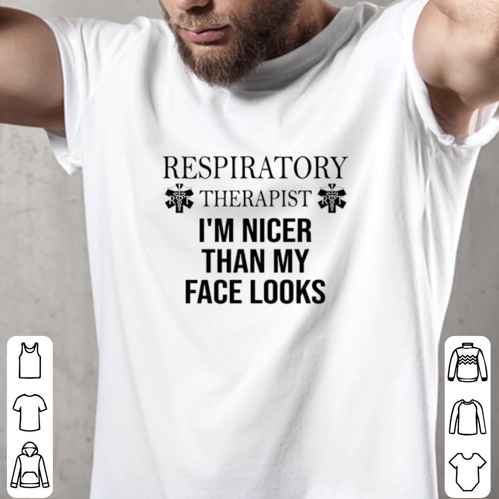 Pretty Respiratory Therapist I M Nicer Than My Face Looks Shirt 2 1.jpg
