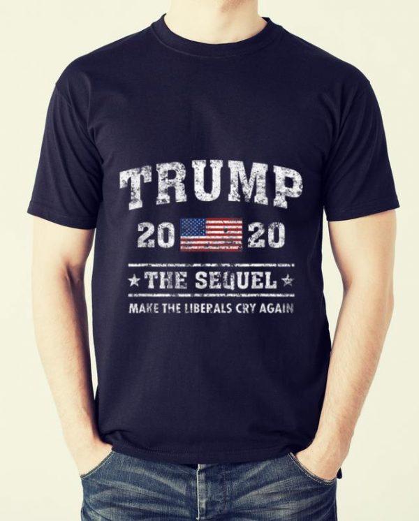 Pretty Trump 2020 The Sequel Make The Liberals Cry Again Shirt 2 1.jpg