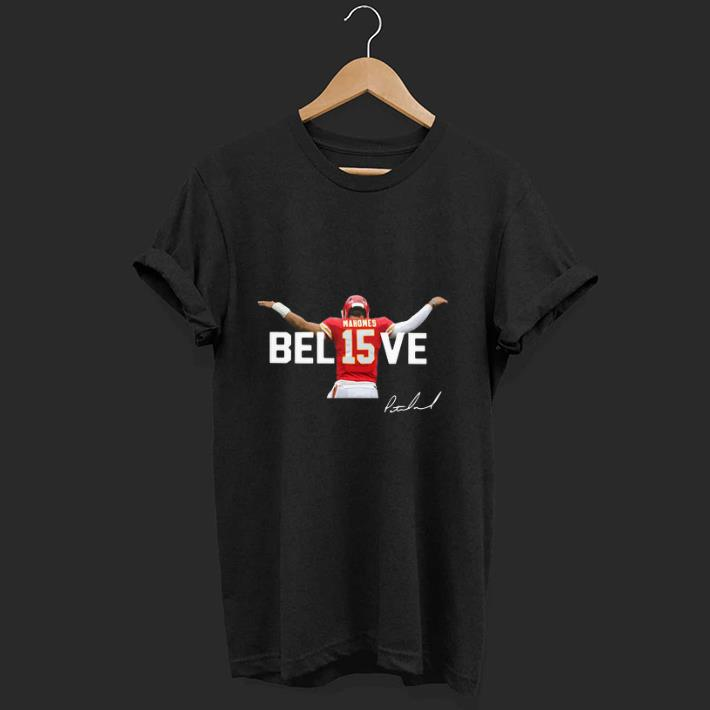 Awesome Believe Kansas City Chiefs Patrick Mahomes 15 Signature Shirt 1 1.jpg