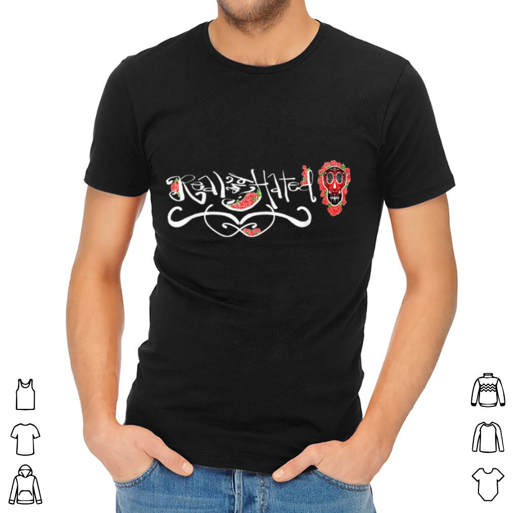 Great Real And Hated Sugar Skull Roses Are Red Brand Shirt 2 1.jpg