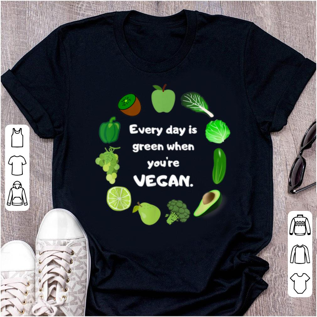 Hot Every Day Is Green When You're Vegan St. Patrick's Day shirt