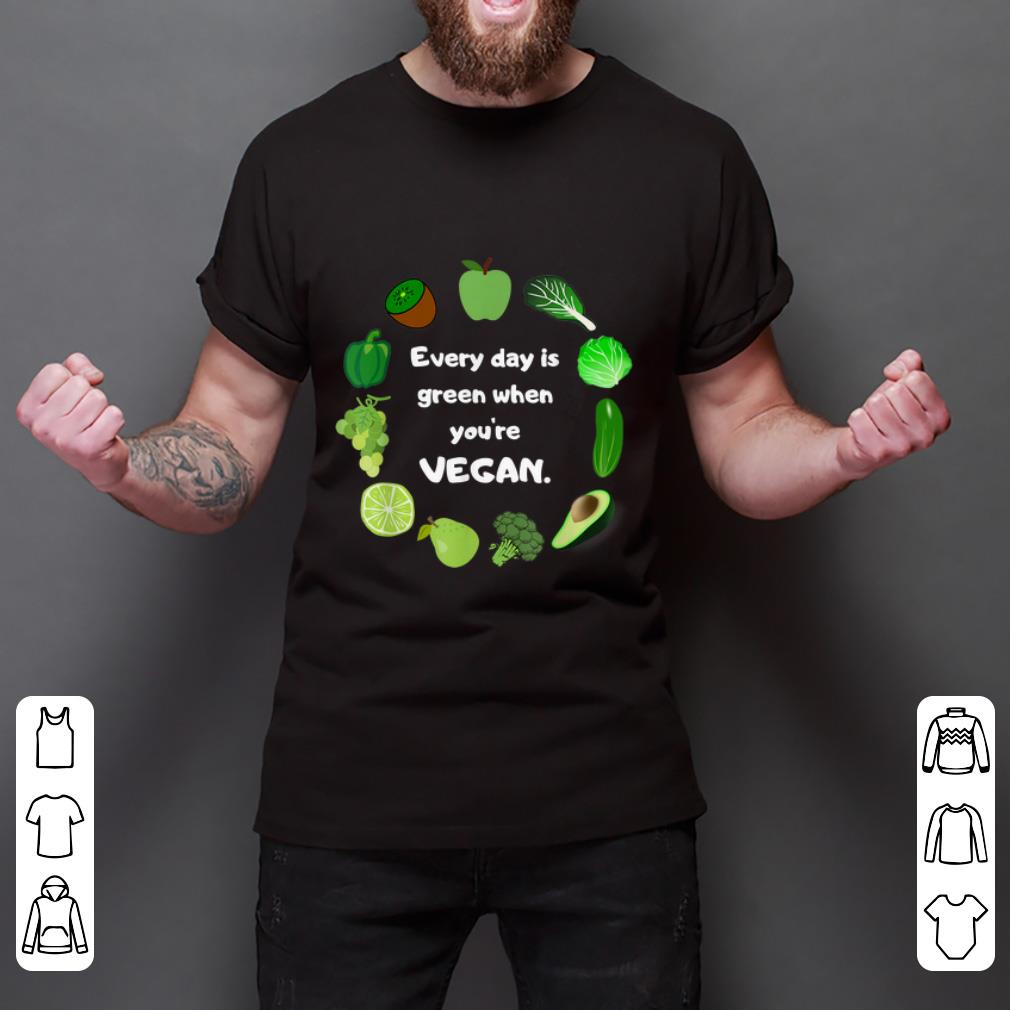 Hot Every Day Is Green When You Re Vegan St Patrick S Day Shirt 2 1.jpg