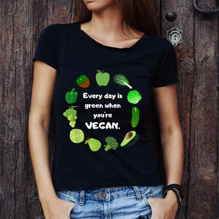 Hot Every Day Is Green When You Re Vegan St Patrick S Day Shirt 3 1.jpg