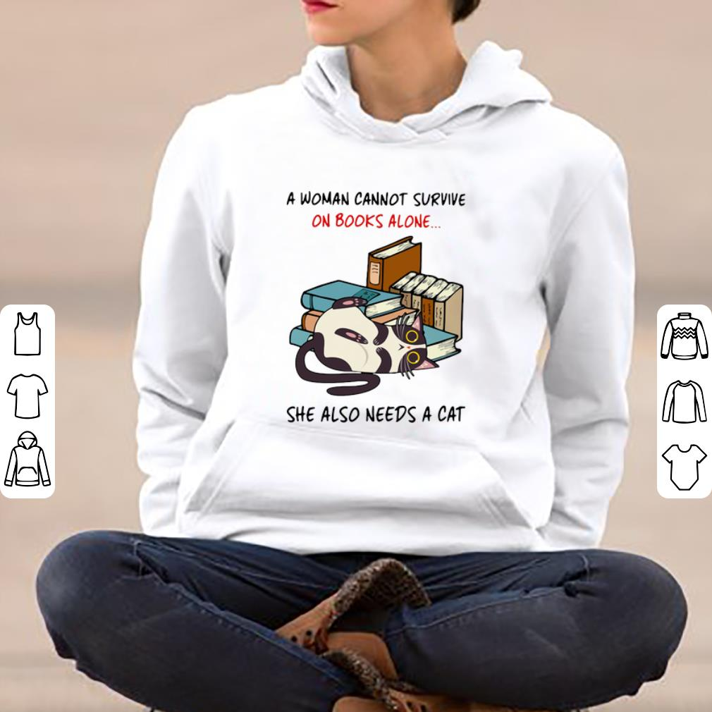Nice A Woman Cannot Survive On Books Alone She Also Needs A Cat shirt