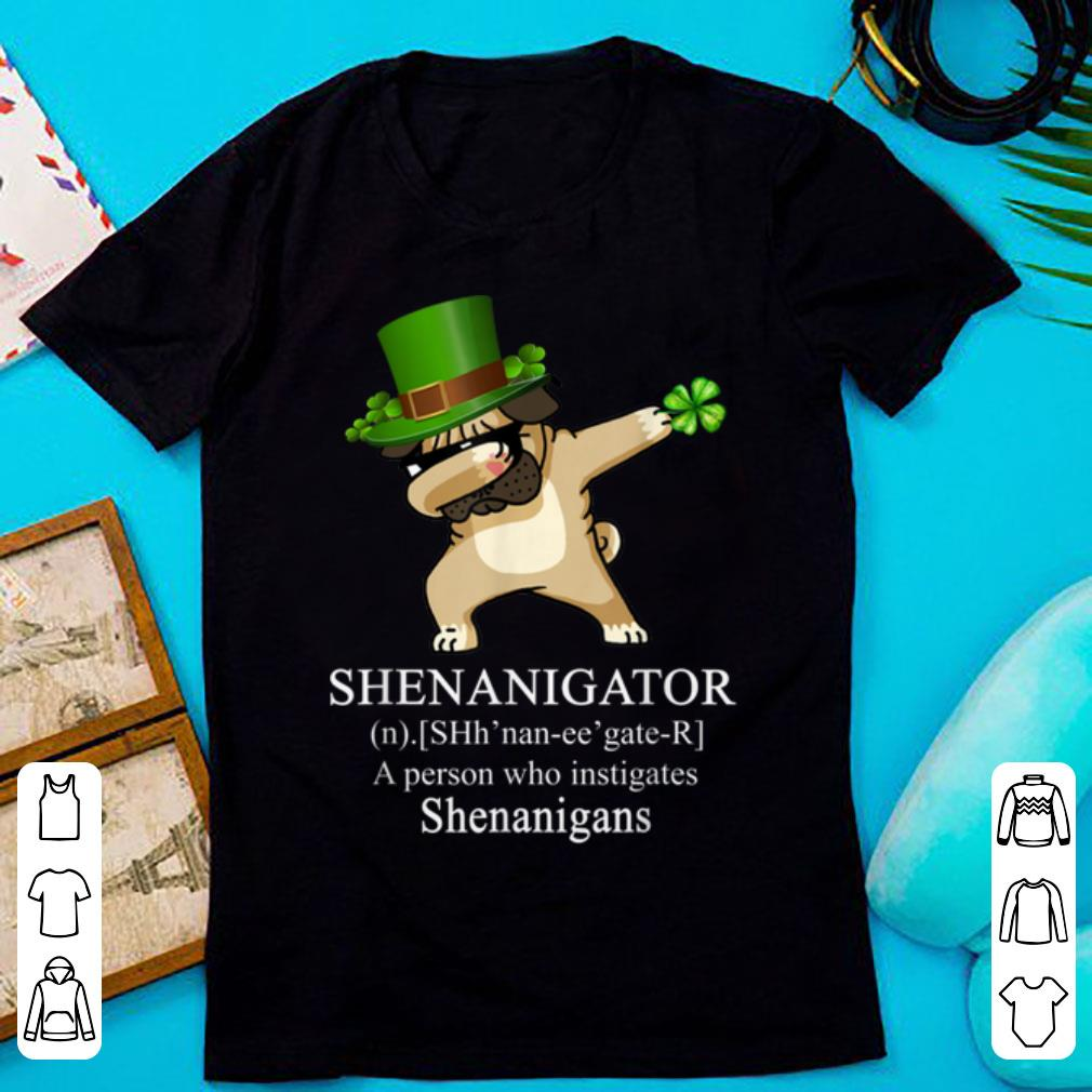 Nice Dabbing Pug Dog Shenanigator St Patricks Day Shirt 1 1.jpg