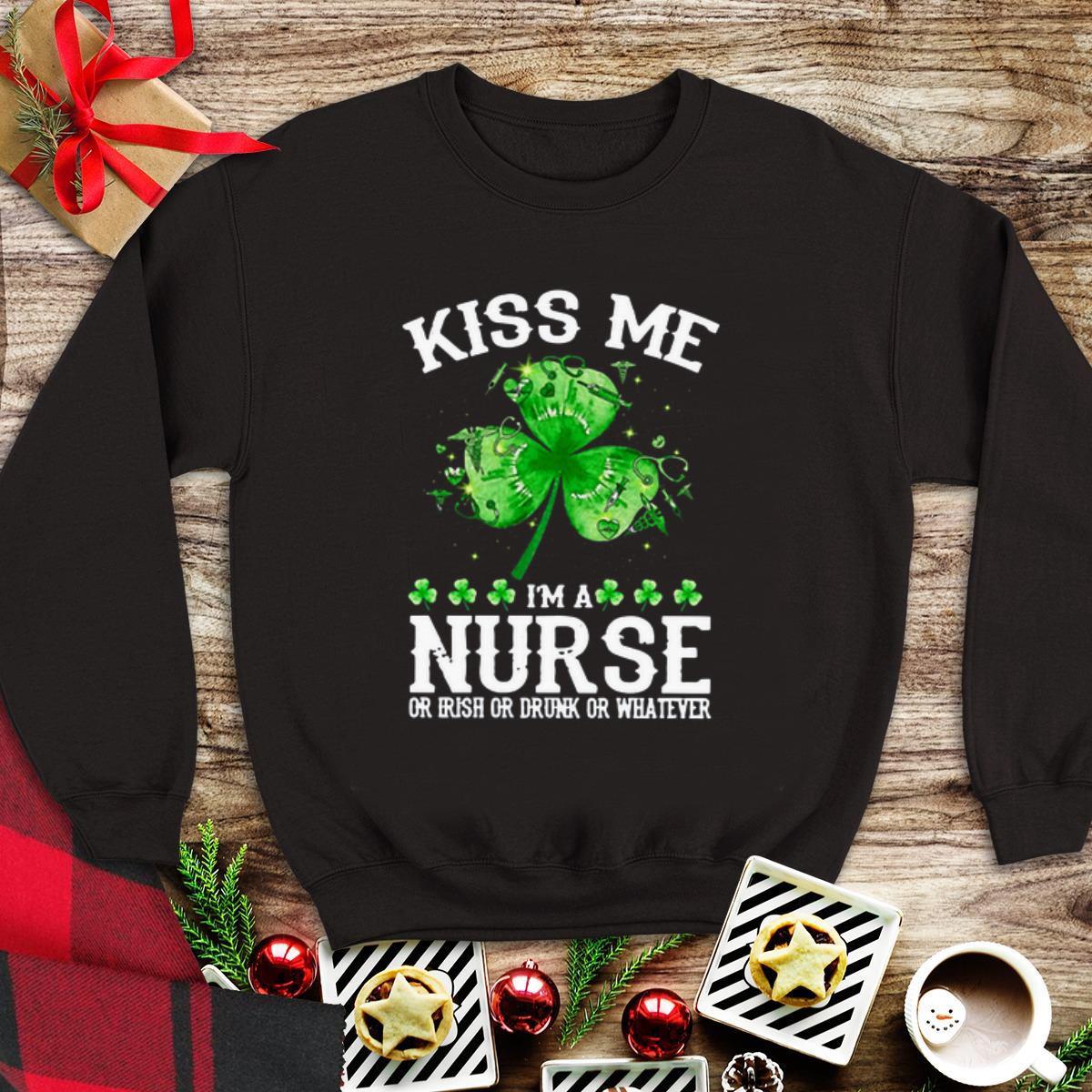 Premium Kiss Me I M A Nurse Or Irish Or Drunk Or Whatever Shirt 1 1.jpg