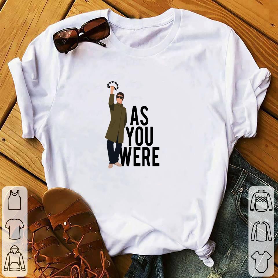 Premium Liam Gallagher As You Were Shirt 1 1.jpg
