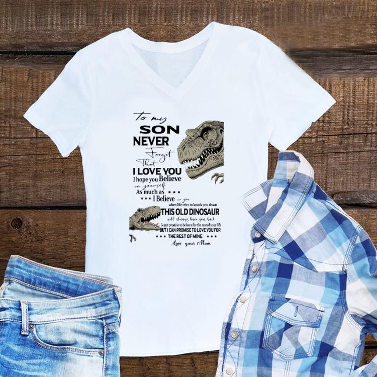 Awesome Dinosaur To My Son Never Forget That I Love You Shirt 1 1.jpg
