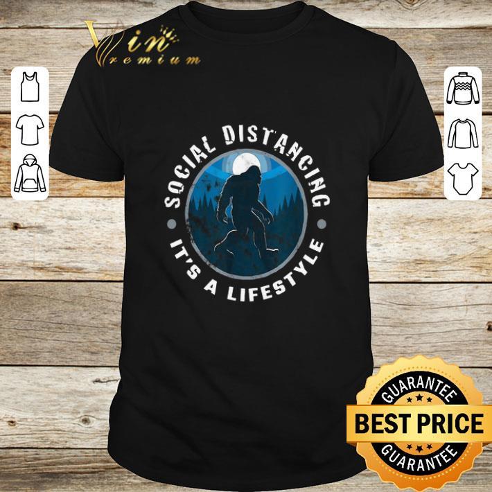 Bigfoot Social Distancing It S A Lifestyle Shirt 1 1.jpg