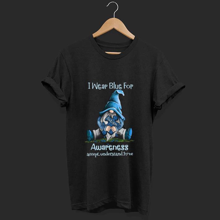 Great Gnomie I Wear Blue For Autism Awareness Accept Understand Love Shirt 1 1.jpg