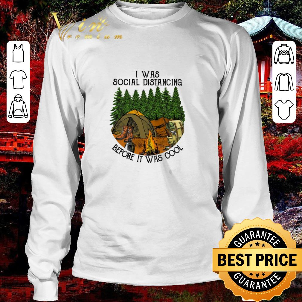 Hot Camping I Was Social Distancing Before It Was Cool Shirt 3 1.jpg