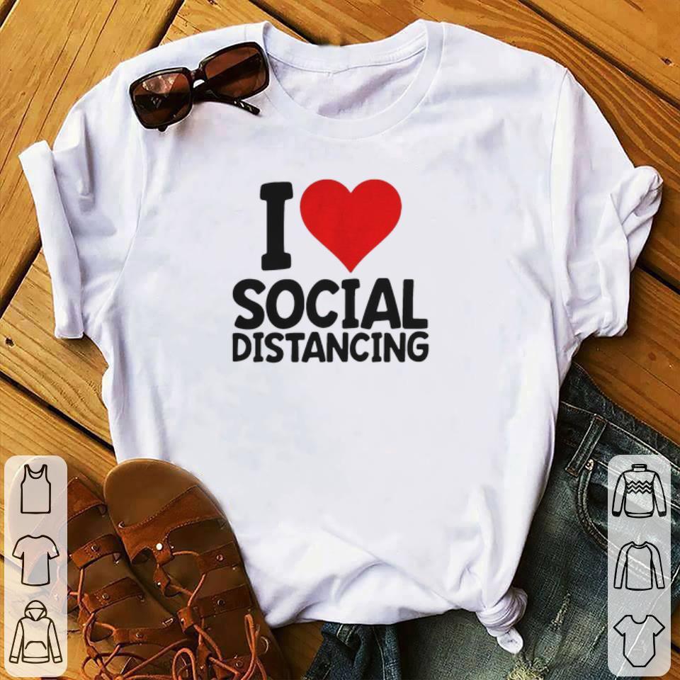 Hot I Love Social Distancing Coronavirus Shirt 1 1.jpg