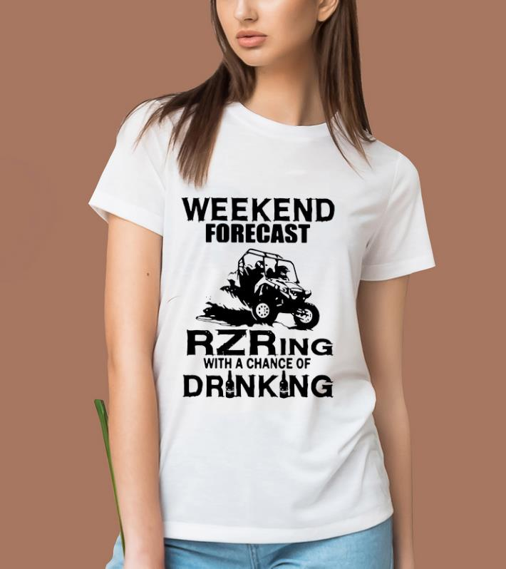 Hot Weekend Forecast Rzring With A Chance Of Drinking Shirt 2 1.jpg