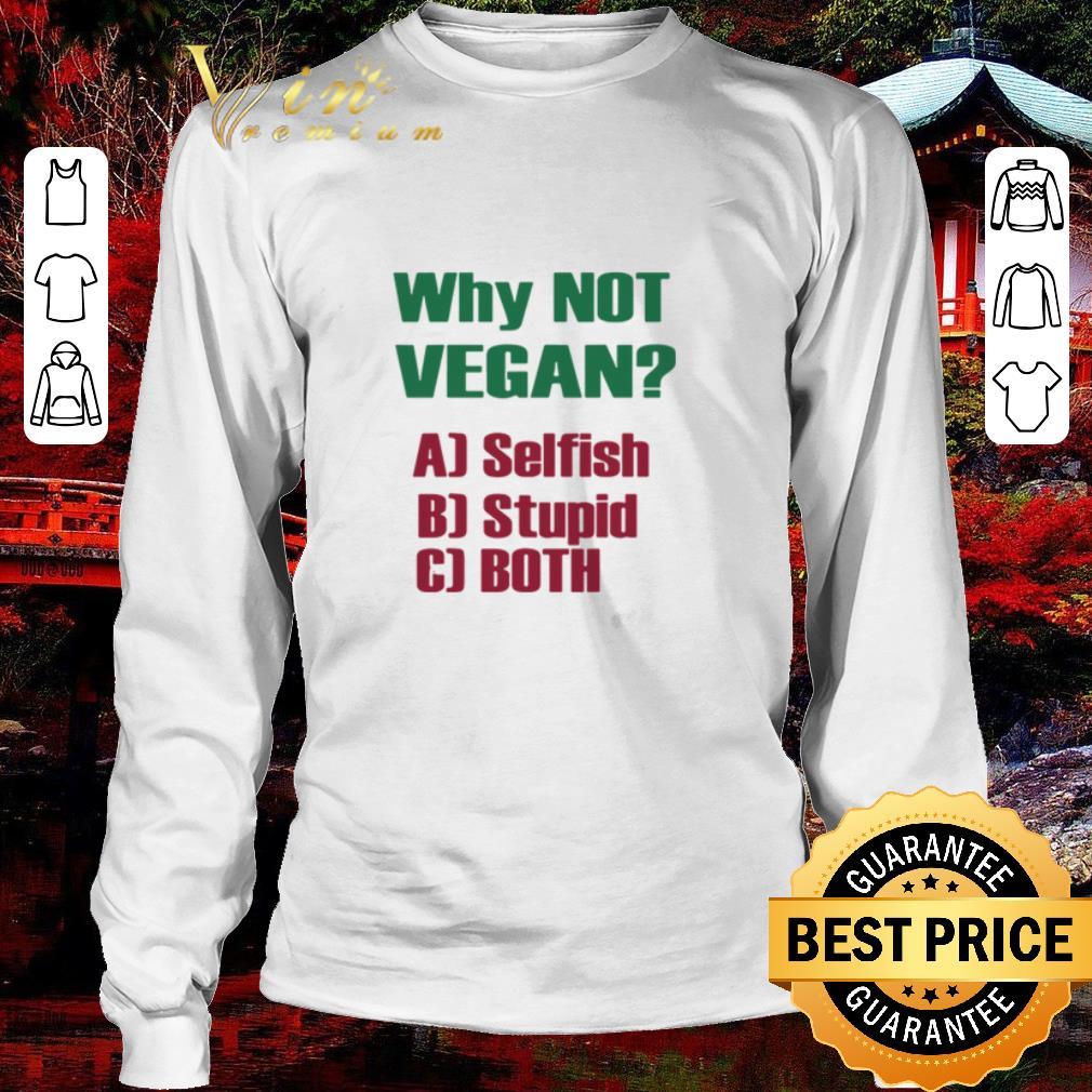 Hot Why Not Vegan Aj Selfish Bj Stupid Cj Both Shirt 3 1.jpg