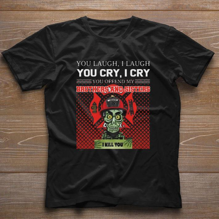 Official Jeff Dunham You Offend My Brothers And Sisters Firefighter Shirt 1 1.jpg